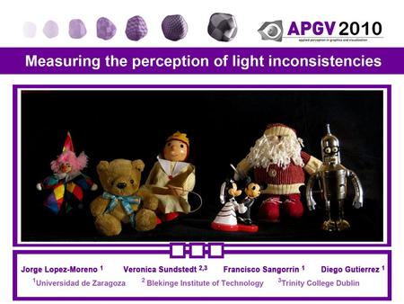 Goal and Motivation To study our (in)ability to detect inconsistencies in the illumination of objects in images Invited Talk! – Hany Farid: Photo Forensincs: