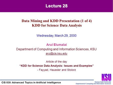 Kansas State University Department of Computing and Information Sciences CIS 830: Advanced Topics in Artificial Intelligence Wednesday, March 29, 2000.