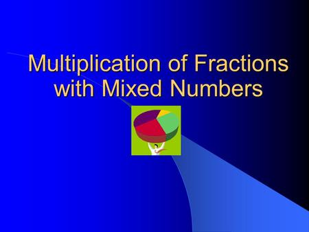 Multiplication of Fractions with Mixed Numbers