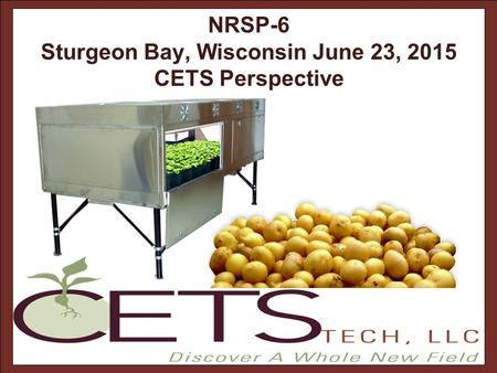 NRSP-6 Sturgeon Bay, Wisconsin June 23, 2015 CETS Perspective.