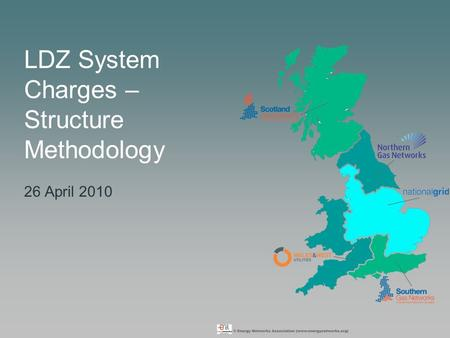 LDZ System Charges – Structure Methodology 26 April 2010.