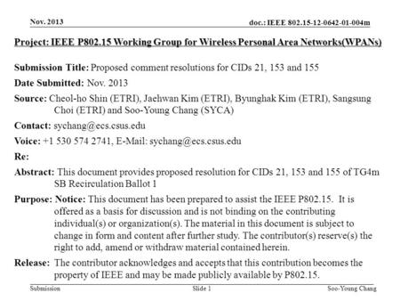 Doc.: IEEE 802.15-12-0642-01-004m SubmissionSlide 1 Nov. 2013 Project: IEEE P802.15 Working Group for Wireless Personal Area Networks(WPANs) Submission.