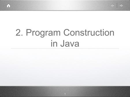 1 2. Program Construction in Java. 2.4 Selection (decisions)