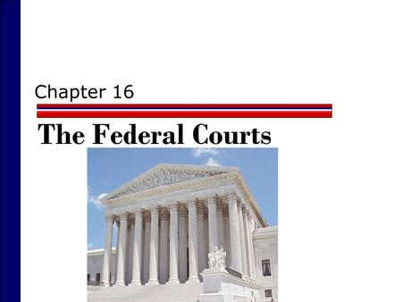 Chapter 16 The Federal Courts. The Court 2006  The Justices of the Supreme Court of the United States as of 2006. Top row (left to right): Stephen G.