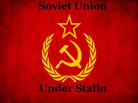 Soviet Union Under Stalin. Ioseb Besarionis dze Jughashvili (Joseph Stalin) Born on December 18, 1878 in Gori, Tiflis Governorate (Georgia) Stalin discovered.