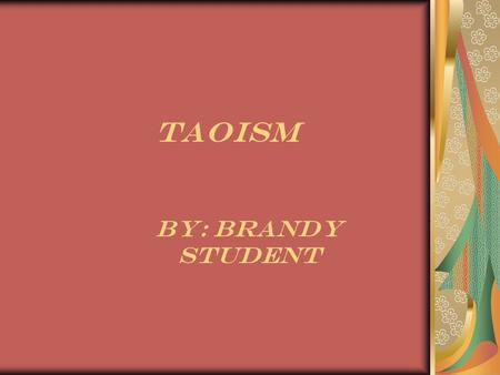 "Taoism By: Brandy STUDENT. Number Of Adherents ""Currently has about 20 million followers, and is primarily centered in Taiwan. About 30,000 Taoist live."