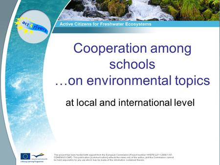 Cooperation among schools …on environmental topics at local and international level.