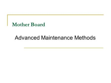 Mother Board Advanced Maintenance Methods
