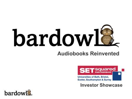 Audiobooks Reinvented Investor Showcase. The Audio Market Opportunity Audiobook acceleration Audiobooks generated $1.5bn worldwide last year Publishers.