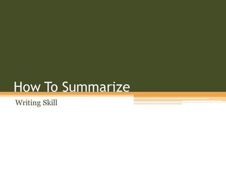 How To Summarize Writing Skill.