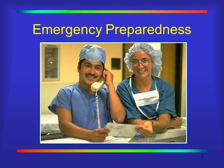 1 Emergency Preparedness. 2 What types of emergencies could occur? Natural:  Fire  Tornado  Flood  Snow  Ice  Name some more.