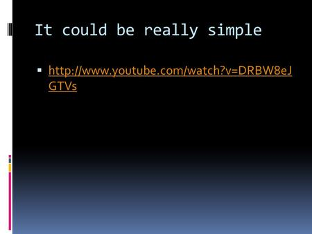 It could be really simple   GTVs  GTVs.