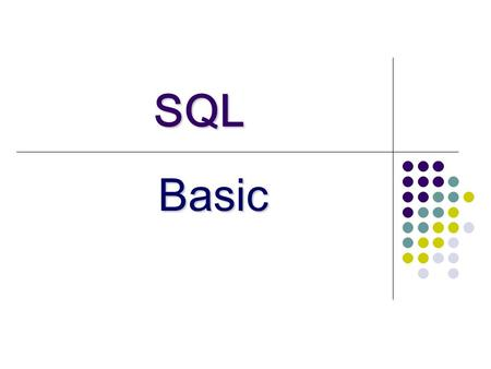 SQL Basic. What is SQL? SQL (pronounced ess-que-el) stands for Structured Query Language. SQL is used to communicate with a database.