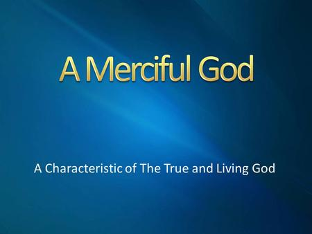 A Characteristic of The True and Living God Exo.34:5 And Jehovah descended in the cloud, and stood with him there, and proclaimed the name of Jehovah.