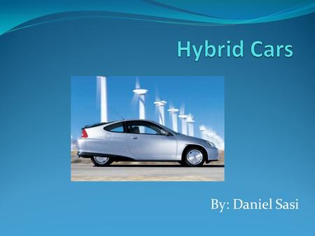 By: Daniel Sasi History of Hybrid Vehicles Although people may believe that hybrid technology is somewhat recent, hybrid technology has been around as.
