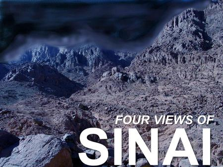 "SINAI FOUR VIEWS OF. ""a blazing fire and darkness and gloom and a tempest and the sound of a trumpet and a voice whose words made the hearers beg that."