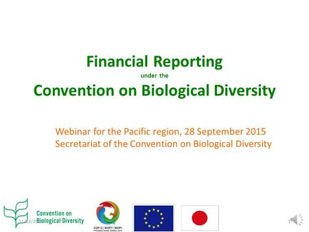 Financial Reporting under the Convention on Biological Diversity Webinar for the Pacific region, 28 September 2015 Secretariat of the Convention on Biological.