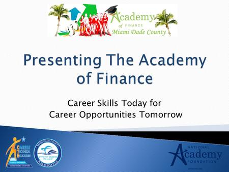 Career Skills Today for Career Opportunities Tomorrow.