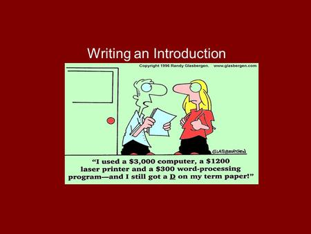 Writing an Introduction. General The purpose of an introduction is to prepare the reader for the body of writing that comes after it. You know what you.