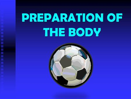 PREPARATION OF THE BODY. Cycle of Analysis How will we know what our level of fitness is? By collecting data Cycle of Analysis Investigate Identify Strengths.