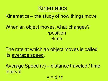 Kinematics Kinematics – the study of how things move