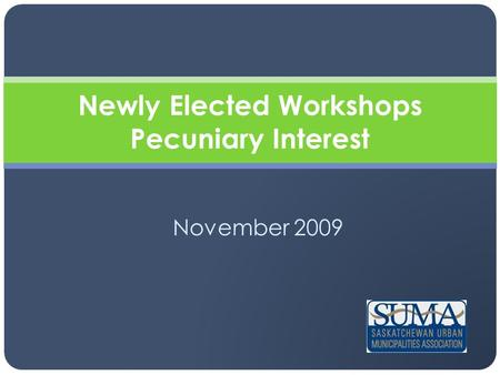 November 2009 Newly Elected Workshops Pecuniary Interest.