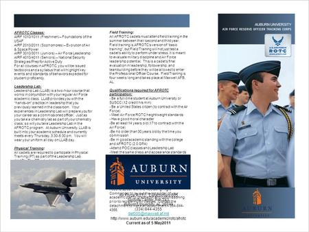 AUBURN UNIVERSITY AFROTC Classes: AIRF 1010/1011 (Freshmen) – Foundations of the USAF AIRF 2010/2011 (Sophomores) – Evolution of Air & Space Power AIRF.