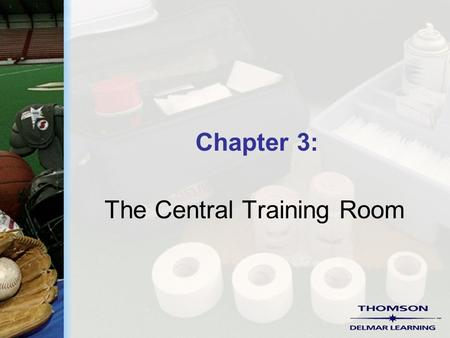Chapter 3: The Central Training Room. Copyright ©2004 by Thomson Delmar Learning. ALL RIGHTS RESERVED. 2 Central Training Room  A Multipurpose facility.