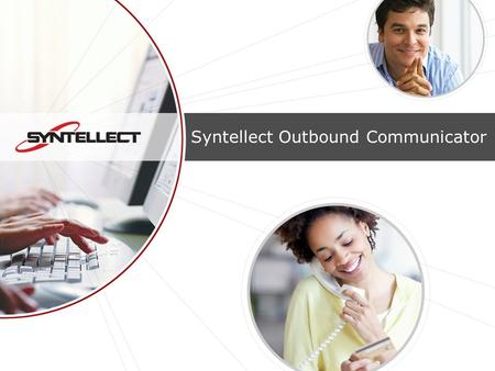 Syntellect Outbound Communicator. Copyright© 2008 Syntellect Inc. All Rights Reserved 2 Agenda Syntellect Outbound Communicator Overview What is Predictive.
