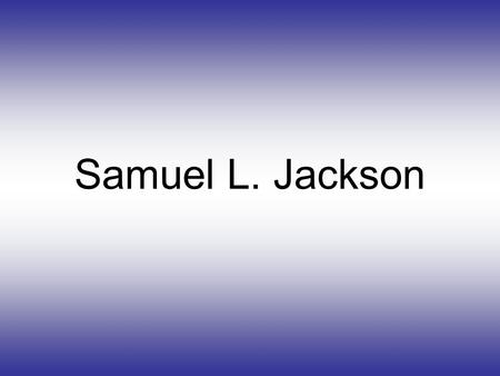Samuel L. Jackson. Biography Samuel L. Jackson born in Washington D.C on 21 december 1948. He is 59 years old. On 1970s he played in theatre and TV.