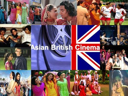 Asian British Cinema. Asian British cinema first came apparent in cinemas across Britain in the 1980's. The first breakthrough film was 'My Beautiful.