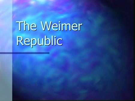 The Weimer Republic. Weimer Constitution Positives: Guaranteed civil liberties, direct elections of govt officials. Positives: Guaranteed civil liberties,