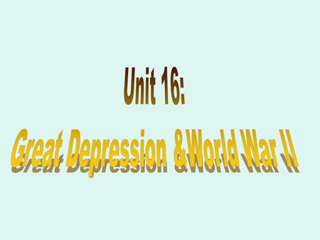 Great Depression &World War II