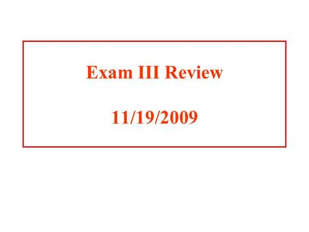 Exam III Review 11/19/2009 Exam 3 Review Chapters: 12Enzyme Kinetic Mechanisms 8Carbohydrates 14Metabolism 15Glucose Metabolism 16Glycogen Metabolism.