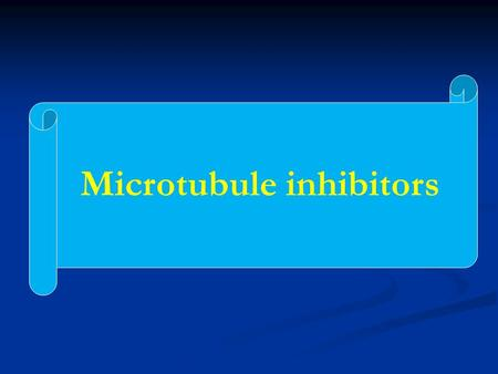 Microtubule inhibitors. Microtubules Inhibitors Microtubules Inhibitors These drugs disrupt microtubules, which are structures that pull the cell apart.