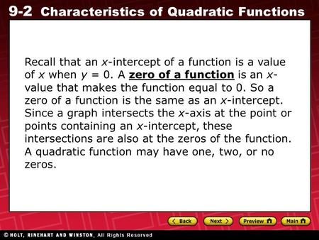 9-2 Characteristics of Quadratic Functions Recall that an x-intercept of a function is a value of x when y = 0. A zero of a function is an x- value that.