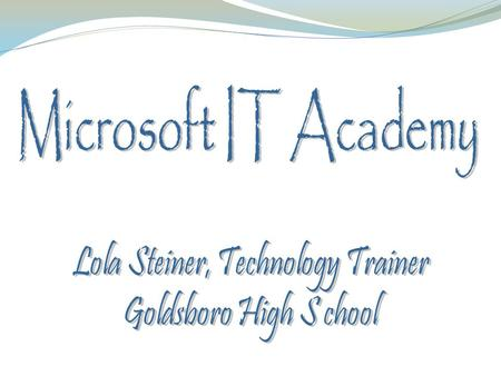 The Microsoft IT Academy program is a global IT learning solution that connects educators, students, and communities It helps students during their early.
