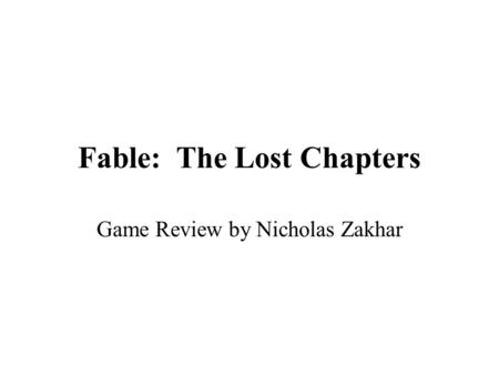 Fable: The Lost Chapters Game Review by Nicholas Zakhar.