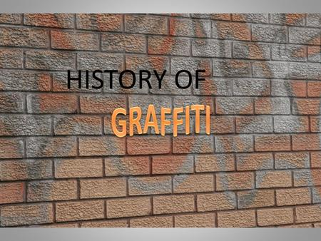 HISTORY OF. The word graffiti derives from the Greek word graffiato meaning: scratched. This evolved into the Latin word graffito. Graffiti is the plural.