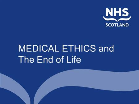 MEDICAL ETHICS and The End of Life. ETHICAL THEORIES DEONTOLOGY CONSEQUENTIALISM VIRTUE ETHICS CRITICAL REALISM.