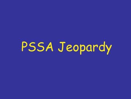 PSSA Jeopardy Measurement Perimeter AreaVolume Similarity and Scale $100 $200 $300 $400.