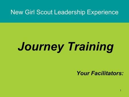 1 New Girl Scout Leadership Experience Journey Training Your Facilitators: