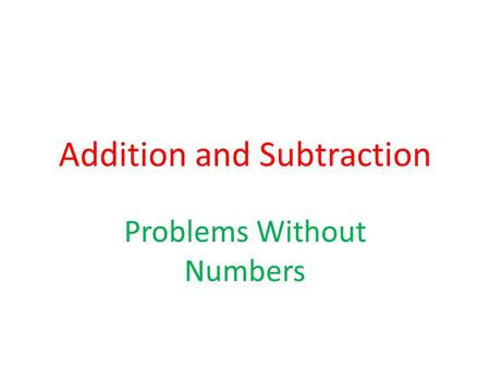 Addition and Subtraction Problems Without Numbers.