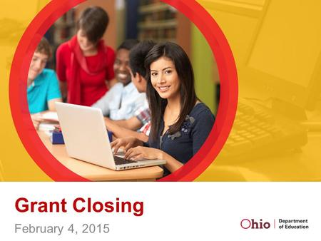 Grant Closing February 4, 2015. Grant funds ending vs. program ending Usually happens at the end of the grant cycle On rare occasions can happen before.