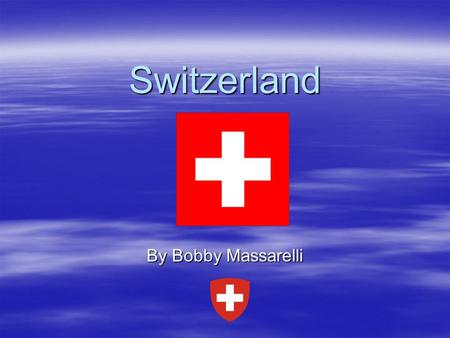 Switzerland By Bobby Massarelli. Tourist Attractions  The Swiss Alps are a popular skiing area in Switzerland.  The Chillon Castle is a castle in Switzerland.