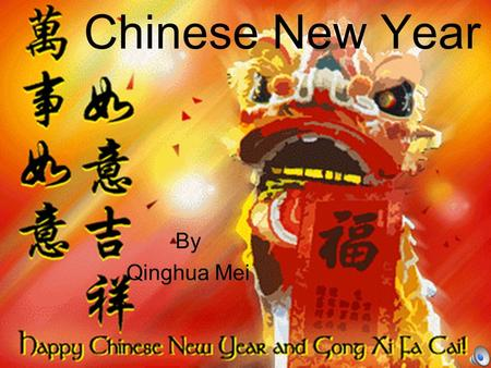 Chinese New Year By Qinghua Mei A special day Chinese new year is a very special day for all the Chinese.