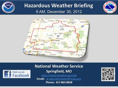 Hazardous Weather Briefing 6 AM, December 30, 2012 National Weather Service Springfield, MO