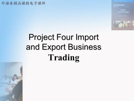 Project Four Import and Export Business Project Four Import and Export Business Trading.