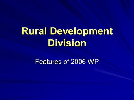 Rural Development Division Features of 2006 WP. 13/12/2005 Firas Haider, Rural Development Division An Overview RDD as one of the NAPC Divisions focuses.