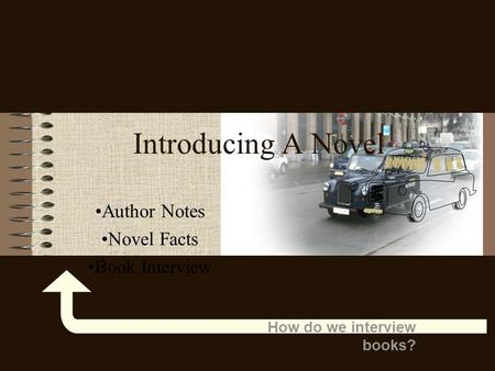How do we interview books? Introducing A Novel Author Notes Novel Facts Book Interview.